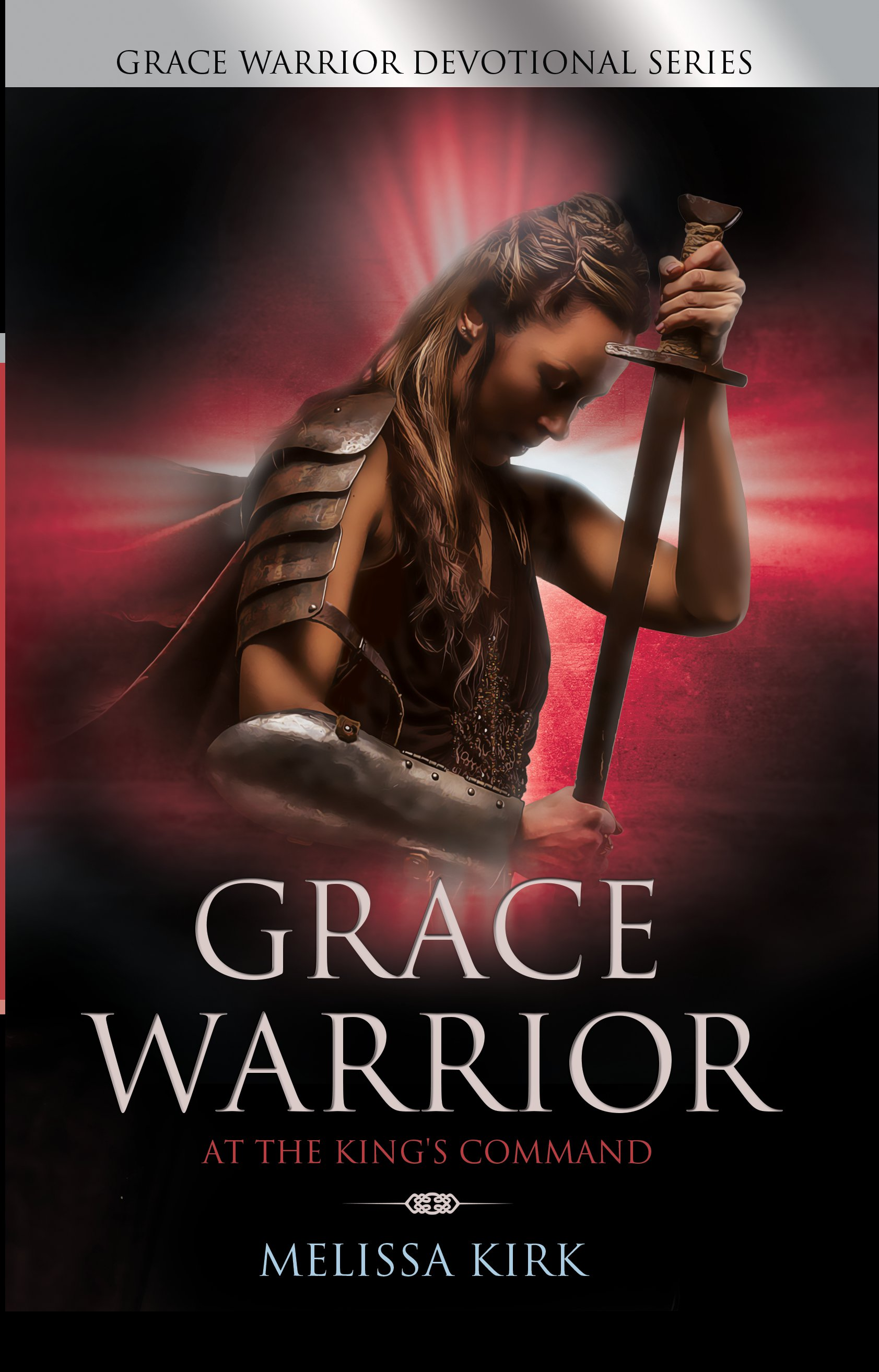 GRACE WARRIOR - At The King's Command
